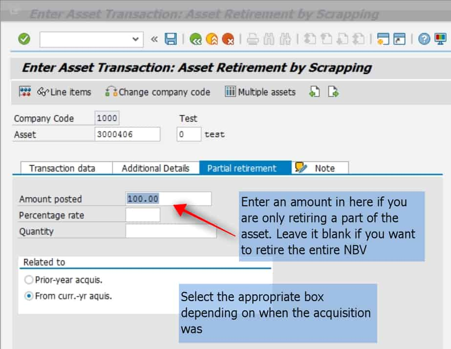 In the Amount posted box, enter an amount only if you are retiring part of the asset, else leave it blank and SAP will retire the entire amount. Select the prior year acqusitions tab if the acqusition was in a year before the current one, else select the curren year acqusitions tab.  Click on the simulate icon.