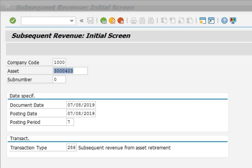 Company code- Enter the Company Code that the deactivated asset belongs to. Use the drop down if you do not know the company code. Asset- The asset number that was retired and it needs subsequent revenue. Enter the the document date and the posting date. Transaction type- The Transaction type further classifies the nature of the transaction within asset accounting. It also determines which depreciation areas can be posted. Hit enter